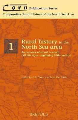 Rural History in the North Sea Area: An Overview of Recent Research, Middle Ages-Twentieth Century