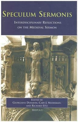 Speculum Sermonis: Interdisciplinary Reflections on the Medieval Sermon 9782503513393