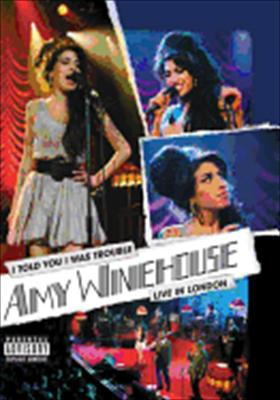 Amy Winehouse: I Told You I Was Trouble, Live in London
