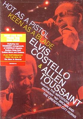 Elvis Costello & Allen Toussaint: Hot as a Pistol Keen as a Blade