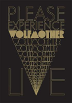 Wolfmother: Please Experience Wolfmother Live