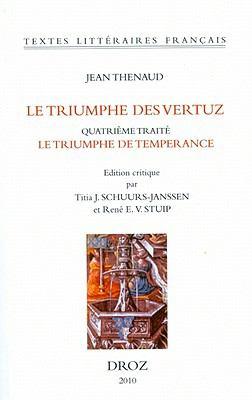 Le Triumphe Des Vertuz: Quatrieme Traite, Le Triumphe de Temperance (Bnf, Fr. 144) 9782600013895