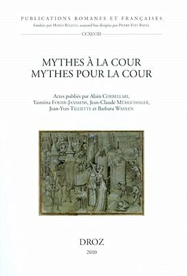 Mythes a la Cour, Mythes Pour la Cour 9782600013925