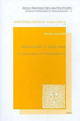 Anfractuosite Et Unification: La Philosophie de Nishida Kitaro 9782600011884