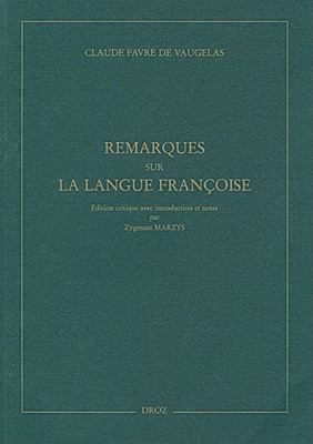 Claude Favre de Vaugelas: Remarques Sur La Langue Francoise 9782600012911