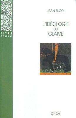 Lideologie Du Glaive: Prehistoire de la Chevalerie 9782600005425