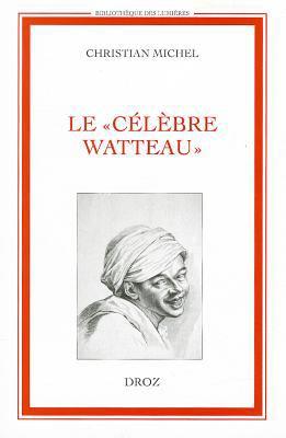 Le Celebre Watteau 9782600011761