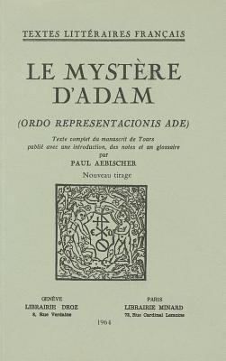 Le Mystere D'Adam (Ordo Representacionis Ade) 9782600024020