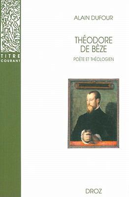 Theodore De Beze: Poete et theologien 9782600005401