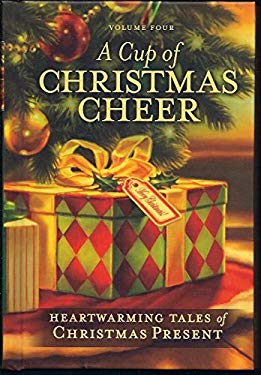 """A Cup of Christmas Cheer Volume 4 """"Heartwarming Tales of Christmas Present"""""""