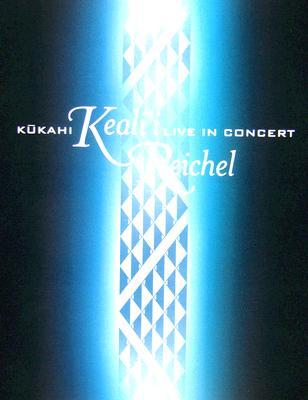 Reichel Keal II-Kukahi-Live in Concert