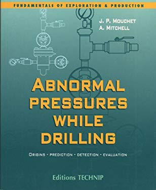 Abnormal Pressures While Drilling: Origins, Prediction, Detection, Evaluation 9782710809074
