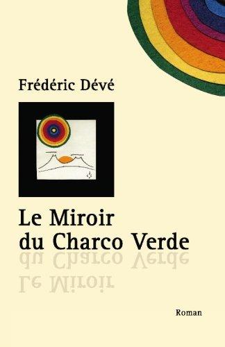 Le Miroir Du Charco Verde 9782714423818