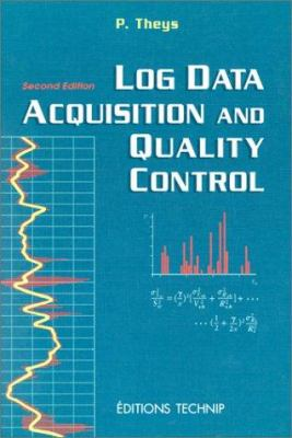 Log Data Acquisition and Quality Control 9782710807483