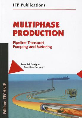 Multiphase Production: Pipeline Transport, Pumping and Metering 9782710809135