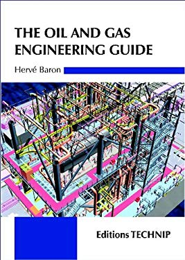The Oil and Gas Engineering Guide 9782710809456