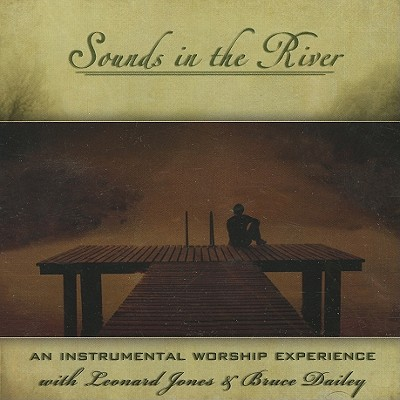 Sounds in the River: An Instrumental Worship Experience