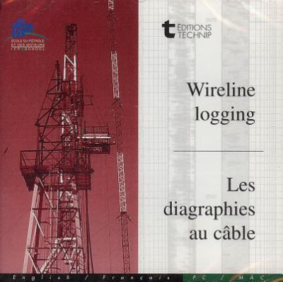 Wireline Logging/Les Diagraphies Au Cable