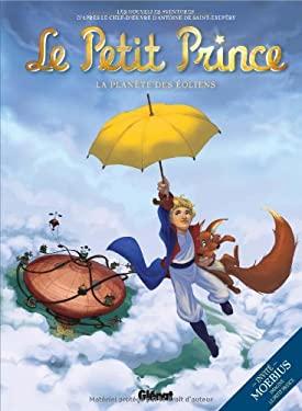 Le Petit Prince: La Planete Des Eoliens 9782723481892