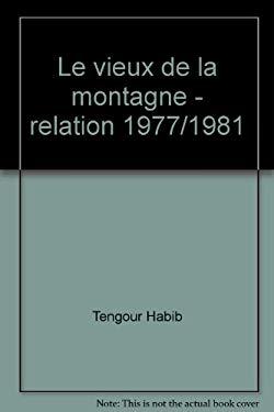 Le vieux de la montagne: Relation, 1977/1981 (La Bibliotheque arabe) (French Edition) - Tengour, H