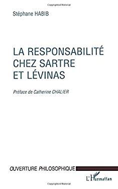 La Responsabilite Chez Sartre Et Levinas 9782738472229