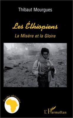 Les Ethiopiens: La Misere Et La Gloire 9782738454737