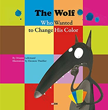 The Wolf Who Wanted to Change His Color 9782733819456