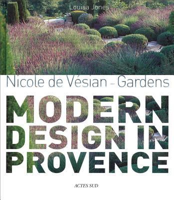 Nicole de Vesian: Gardens, Modern Design in Provence 9782742797349