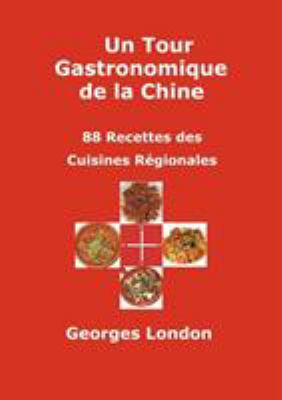 Un Tour Gastronomique de La Chine 9782746627024