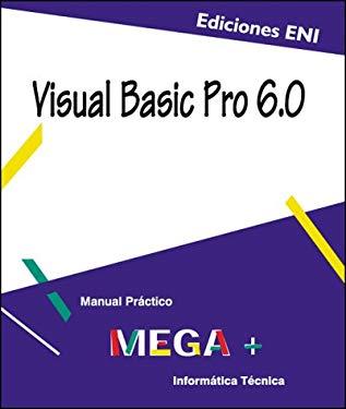 Visual Basic Pro 6.0: Manual Practico 9782746006010