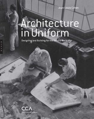 Architecture in Uniform: Designing and Building for the Second World War 9782754105309