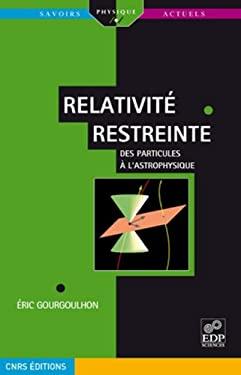 Relativit Restreinte: Des Particules L'Astrophysique