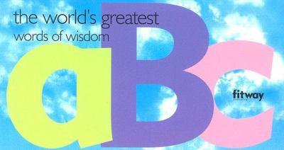 ABC: The World's Greatest Words of Wisdom 9782752802316