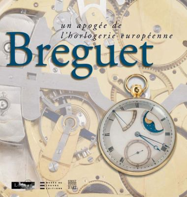 Breguet: The Climax of European Horology 9782757202685