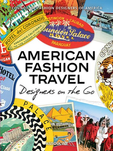 American Fashion Travel: Designers on the Go 9782759405091