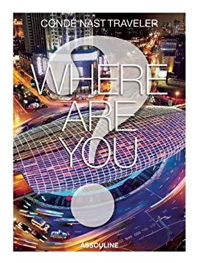 Conde Nast Traveler Where Are You? 9782759405152