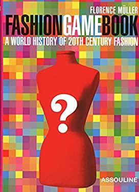 Fashion Game Book: A World History of 20th Century Fashion 9782759402922