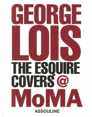 George Lois: The Esquire Covers @ MoMA 9782759404346