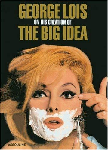 George Lois on His Creation of the Big Idea 9782759402991