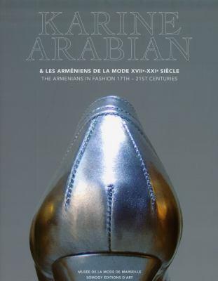 Karine Arabian: Les Armeniens de La Mode XVII-XXI Siecle 9782757200834