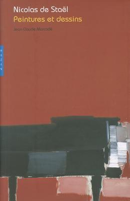 Nicolas de Stael. Peintures Et Dessins 9782754101165