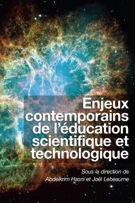 Enjeux Contemporains de L'Education Scientifique Et Technologique 9782760307339