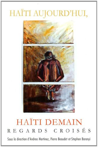 Haiti Aujourd'hui, Haiti Demain: Regards Croises 9782760307698