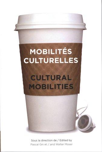 Mobilites Culturelles - Cultural Mobilities 9782760307711