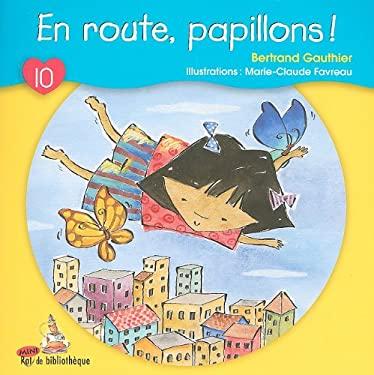 En Route, Papillons! 9782761323871