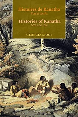 Histoires de Kanatha/Histories of Kanatha: Vues Et Contees/Seen and Told 9782760306820