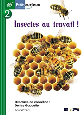 Insectes Au Travail! = We Need Insects! 9782761318105