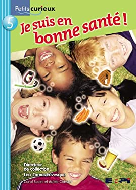 Je Suis En Bonne Sante! = A Happy, Healthy You