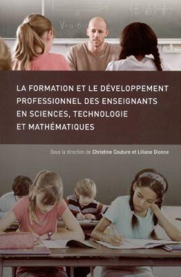 La Formation Et Le Developpement Professionnel Des Enseignants En Sciences, Technologie Et Mathematiques 9782760307322