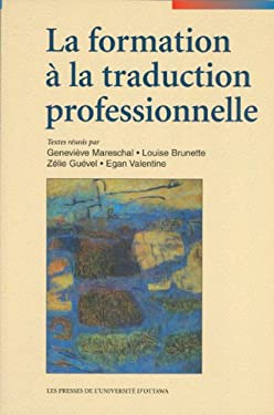 La Formation a la Traduction Professionnelle 9782760305472